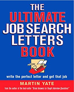 The Ultimate Job Search Letters Book: Write a Perfect Letter and Get That Job