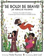 Be Bold! Be Brave 11 Latinas who made U.S. history PDF