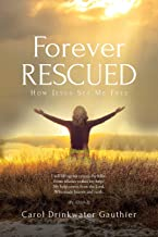 Forever Rescued: How Jesus Set Me Free