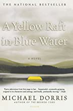 A Yellow Raft in Blue Water: A Novel