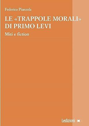 Le trappole morali di Primo Levi: Miti e fiction