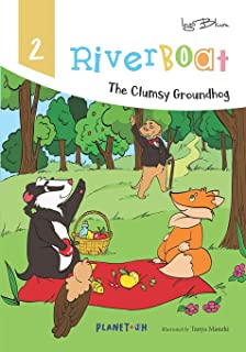 Riverboat: The Clumsy Groundhog