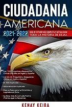 CIUDADANIA AMERICANA 2021-2022: Guía de Estudio mas Completa y Actualizada toda la Historia de EE.UU.. (Spanish Edition)