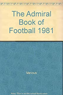 The Admiral Book of Football 1981