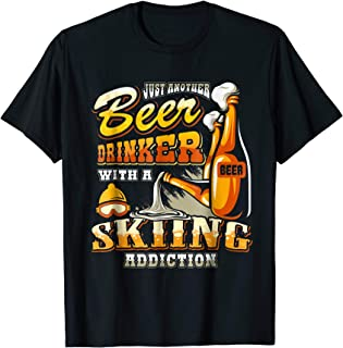 Skiing Addiction Shirt Just Another Beer Drinker Ski Skier