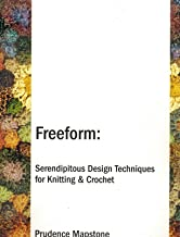 Freeform : Serendipitous Design Techniques for Knitting and Crochet