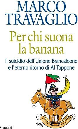 Per chi suona la banana: Il suicidio dellUnione Brancaleone e leterno ritorno di Al Tappone