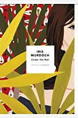 Under The Net: Vintage Classics Murdoch Series Kindle Edition