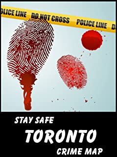Stay Safe Crime Map of Toronto (English Edition)