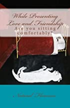While Presenting Love and Friendship: Are you sitting comfortably? (English Edition)