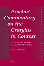 Proclus' Commentary on the Cratylus in Context: Ancient Theories of Language and Naming (Philosophia Antiqua)