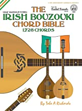 The Irish Bouzouki Chord Bible: GDAE Mandolin Tuning 1,728 Chords