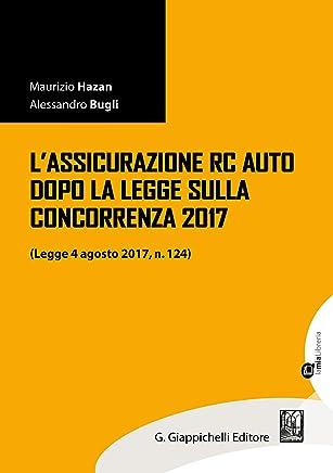 Lassicurazione RC Auto dopo la legge sulla concorrenza 2017: Legge 4 agosto 2017, n. 124