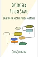 Optimised Future State: Making the Most of Process Mapping (The Business Productivity Series Book 11) Kindle Edition
