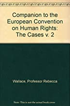 Companion to the European Convention on Human Rights: The Cases v. 2