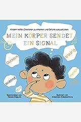 Mein Körper sendet ein Signal: Kindern helfen, Emotionen zu erkennen und Gefühle auszudrücken (German Edition) Kindle Edition