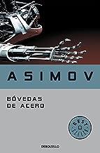 Bóvedas de acero (Serie de los robots 2) (Spanish Edition)
