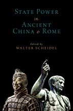 State Power in Ancient China and Rome (Oxford Studies in Early Empires)