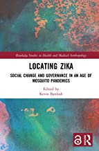 Locating Zika: Social Change and Governance in an Age of Mosquito Pandemics (Routledge Studies in Health and Medical Anthropology) (English Edition)