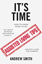 It's Time: You Might Be Ready For Assisted Living If....