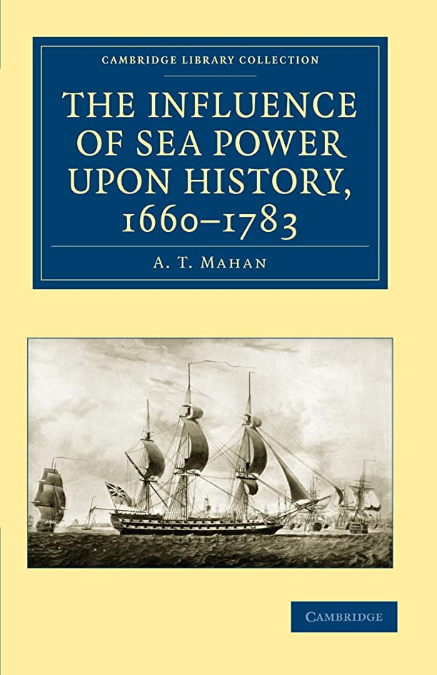 廊下カール男らしさThe Influence of Sea Power upon History, 1660–1783 (Cambridge Library Collection - Naval and Military History)