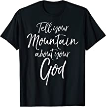 Tell your Mountain about your God Shirt Cute Christian Shirt