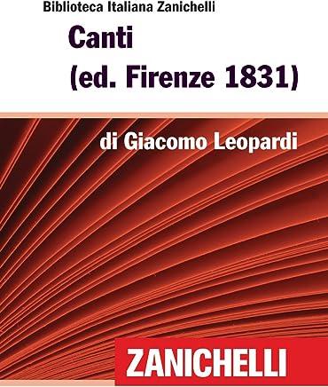 Canti (ed. Firenze 1831) (Biblioteca Italiana Zanichelli)