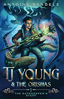 The Gatekeeper's Staff: An Old Gods Story (TJ Young & The Orishas)