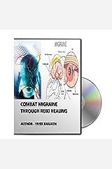 Combat Migraine Through Reiki Healing Kindle Edition