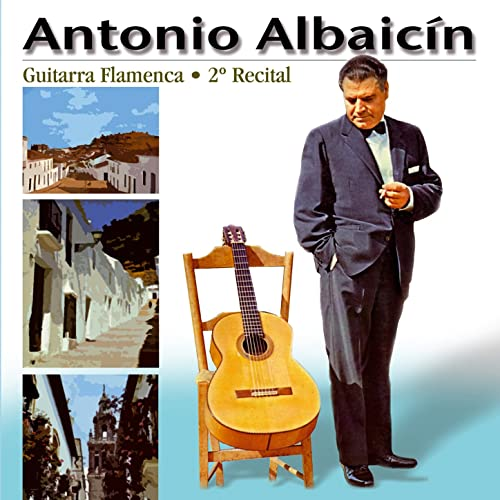 Guitarra Flamenca, 2º Recital de Antonio Albaicín en Amazon Music ...
