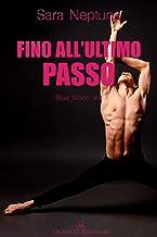 Permalink to Fino all'ultimo passo (Blue Moon Vol. 2) PDF
