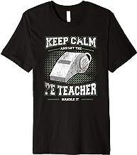 Keep Calm And Let The PE Teacher School Gym Shirt