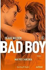 Bad boy 5 mai più e ancora (Italian Edition) Versión Kindle