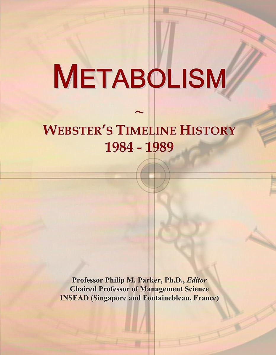 天才虚偽植物学者Metabolism: Webster's Timeline History, 1984 - 1989