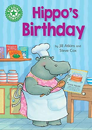 Hippo's Birthday: Independent Reading Green 5 (Reading Champion)