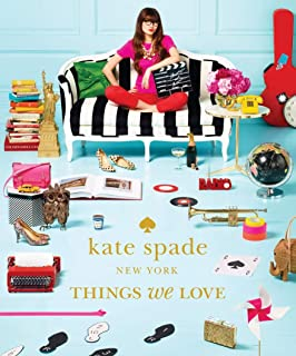 Kate Spade New York: Things We Love - Twenty Years of Inspiration, Intriguing Bits and Other Curiosities