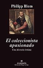El Coleccionista Apasionado. Una Historia Íntima (Argumentos)