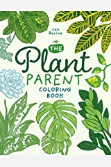 The Plant Parent Coloring Book: Beautiful Houseplant Love and Care Paperback