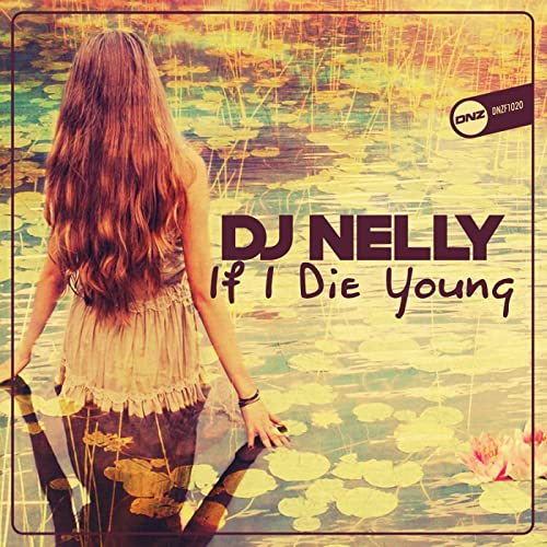 DJ Nelly - If I Die Young