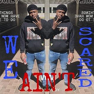 We Ain't Scared [Explicit]