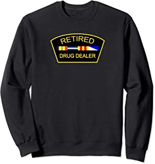 Retired Drug Dealer Sweatshirt
