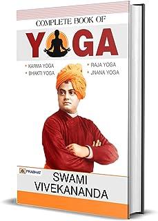 Complete Book of Yoga Swami Vivekanand: Swami Vivekanand's World Most Popular Books Karma Yoga, Bhakti Yoga, Raja Yoga, Jn...