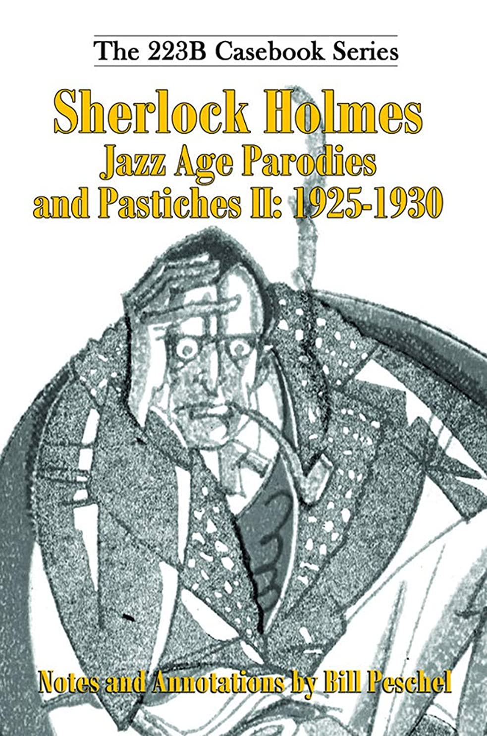遠近法祖母曖昧なSherlock Holmes Jazz Age Parodies and Pastiches II: 1925-1930 (223B Casebook Book 8) (English Edition)