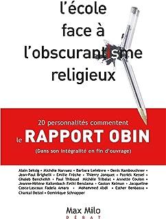 L'école face à l'obscurantisme religieux : Le rapport OBIN: 20 personnalités commentent un rapport choc de l'Education nationale - Essais - documents (Débat) (French Edition)