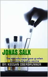 Jonas Salk: The man who never gave up when inventing the polio vaccine