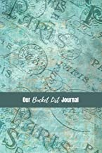 Our Bucket List Journal: Write Your Family Goals and Dreams in this Practical Planner - the Perfect Notebook to Plan Your Amazing Once-In-A-Lifetime Adventures!