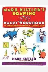 Mark Kistler's Drawing in 3-D Wack Workbook: The Companion Sketchbook to Drawing in 3-D with Mark Kistler Paperback