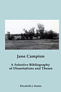 Jane Campion: A Selective Annotated Bibliography of Dissertations and Theses