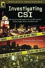 Investigating CSI: Inside the Crime Labs of Las Vegas, Miami and New York (Smart Pop series)