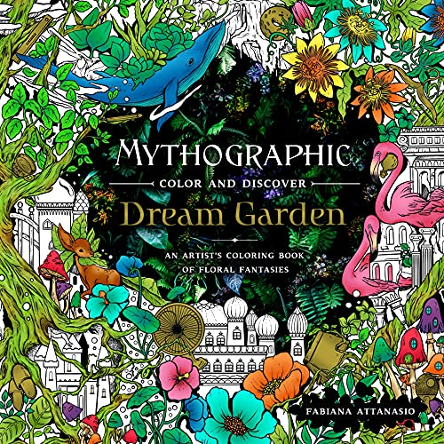 Mythographic Color and Discover: Dream Garden: An Artist's Coloring Book of Floral Fantasies